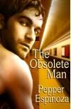 The Obsolete Man - Pepper Espinoza