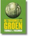 De toekomst is groen - Thomas L. Friedman, Nico Groen