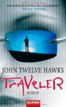 Traveler  - John Twelve Hawks, Claus Varrelmann