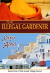 The Illegal Gardener - Sara Alexi