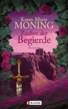 Zauber der Begierde - Karen Marie Moning