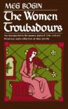 The Women Troubadours - Meg Bogin