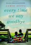 Every Time We Say Goodbye - Jamie Zeppa