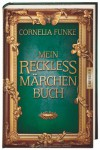 Mein Reckless Märchenbuch (Reckless #0.5) - Cornelia Funke