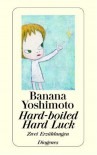 Hard-boiled / Hard Luck - Banana Yoshimoto