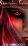 Sanguine Eyes - J.K. Walker