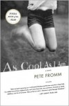 As Cool As I Am: A Novel - Pete Fromm