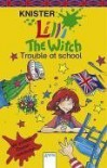Lilli the Witch. Trouble at school: Mit echtem Zaubervokabular - Knister
