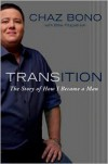 Transition: The Story of How I Became a Man - Chaz Bono