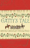 Gatty's Tale - Kevin Crossley-Holland