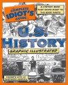 The Complete Idiot's Guide to U.S. History, Graphic Illustrated - Kenneth Hite, Leah Hayes, Shepherd Hendrix