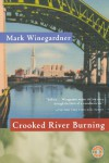 Crooked River Burning - Mark Winegardner