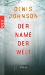 Der Name Der Welt Roman - Denis Johnson, Thomas Überhoff