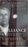 Brilliance: A Novel - Anthony McCarten