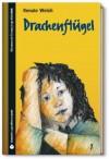SZ Junge Bibliothek Jugendliteraturpreis, Bd. 7: Drachenflügel - Renate Welsh