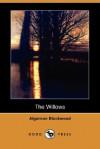 The Willows - Algernon Blackwood