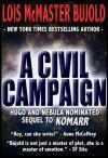 A Civil Campaign (Vorkosigan Saga, #12) - Lois McMaster Bujold