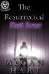 The Resurrected: Part Four - Megan Hart