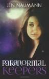 Paranormal Keepers - Jen Naumann