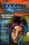Titan A.E.: Akima's Story - Kevin J. Anderson