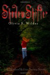ShadowShifter: 1 (ShadowShifter Series) - Olivia K. Wilder