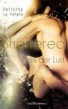 Shattered - Der Preis der Lust - Felicity la Forgia
