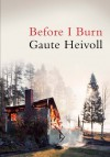 Before I Burn - Gaute Heivoll