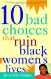 10 Bad Choices That Ruin Black Women's Lives - Grace Cornish