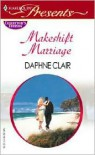 Makeshift Marriage - Daphne Clair