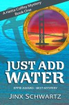 Just Add Water (Hetta Coffey Mystery Series (Book 1)) - Jinx Schwartz