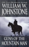 Guns of the Mountain Man - William W. Johnstone