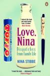 Love, Nina: Despatches from Family Life - Nina Stibbe