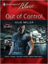 Out of Control (Harlequin Blaze Series #459) - Julie Miller