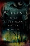 Intet andet navn under himlen - Liselott Willén
