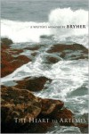 The Heart to Artemis: A Writer's Memoirs - Bryher