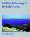 An Island Archaeology of the Early Cyclades - Cyprian Broodbank