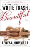 White Trash Beautiful  - Teresa Mummert