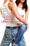 The Girl's Guide to (Man) Hunting (Bluebonnet, #1) - Jessica Clare