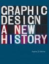 Graphic Design: A New History - Stephen J. Eskilson