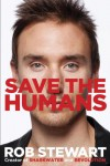Save the Humans - Rob Stewart