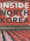 Inside North Korea - Mark Edward Harris