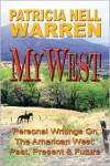 My West: Personal Writings on the American West -- Past, Present and Future - Patricia Nell Warren