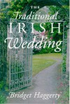 The Traditional Irish Wedding - Bridget Haggerty