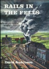 Rails in the Fells - David Jenkinson