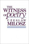 The Witness of Poetry - Czesław Miłosz