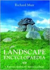 Landscape Encyclopaedia: A Reference to the Historic Landscape - Richard Muir