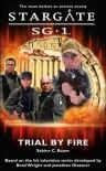 Stargate SG-1: Trial by Fire (SG1, #1) - Sabine C. Bauer