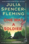 One Was a Soldier: A Clare Fergusson/Russ Van Alstyne Mystery (Clare Fergusson/Russ Van Alstyne Mysteries) - Julia Spencer-Fleming
