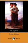 The Gypsies (Dodo Press) - Charles Godfrey Leland