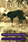 Dogs: A Startling New Understanding of Canine Origin, Behavior & Evolution - Raymond Coppinger, Lorna Coppinger